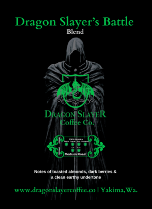 Dragon Slayer's Battle Blend Specialty Coffee-Fair Trade Coffee- 100% Arabica Coffee-Medium Roast Coffee - Flavor Notes of Dark Berries, Toasted Almonds, & Clean Earthiness-Roast to Order Artisan Coffee